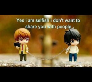 yes-i-am-selfish-i-dont-want-to-share-you-with-people